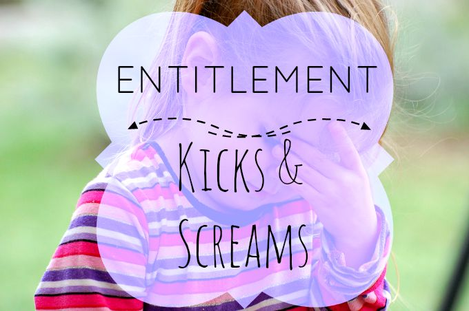 Entitlement: Kicks & Screams, Parenting your children through entitlement and pointing them to the gospel