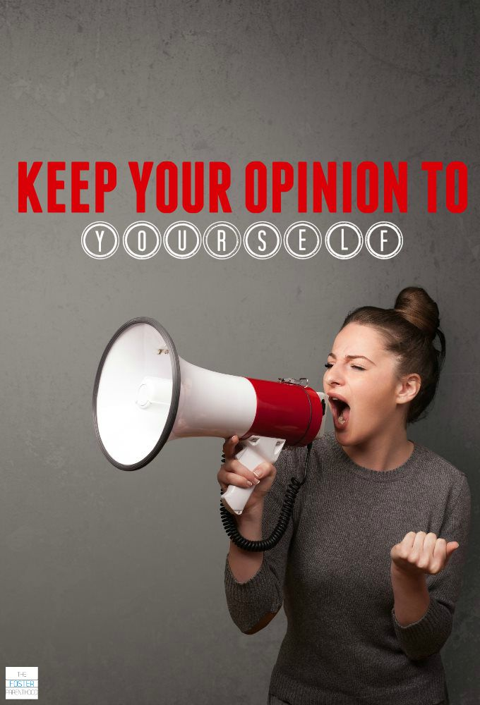 keep your opinion to yourself