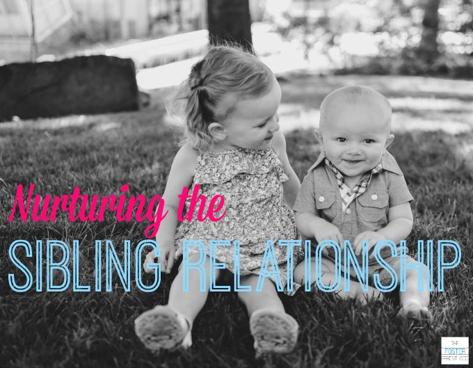 Nurturing the Sibling Relationship - siblings are extremely important, and how we interact with them colors how we handle all kinds of scenarios later on in life. How do we as parents nurture that bond?