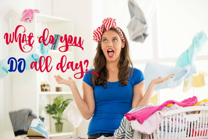 What do you do all day? How does a stay at home mom qualify her time? Why we happily give of ourselves all day, every day.